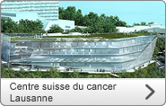 Centre suisse du cancer Lausanne